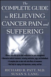 The Complete Guide to Relieving Cancer Pain and Suffering free download