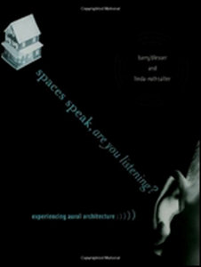 Spaces Speak, Are You Listening?: Experiencing Aural Architecture free download