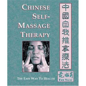 Chinese Self-Massage Therapy: The Easy Way to Health free download