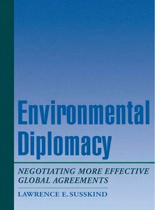 Environmental Diplomacy: Negotiating More Effective Global Agreements free download