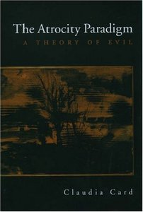 The Atrocity Paradigm: A Theory of Evil free download