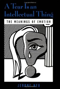 A Tear Is an Intellectual Thing: The Meanings of Emotion free download