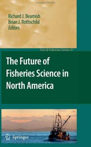 The Future of Fisheries Science in North America free download
