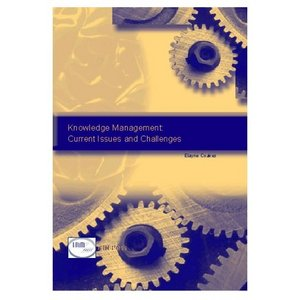 Knowledge Management: Current Issues and Challenges free download