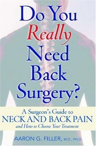 Do You Really Need Back Surgery?: A Surgeon's Guide to Neck and Back Pain and How to Choose Your Treatment free download