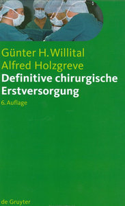 Günter H. Willital, Alfred Holzgreve - Definitive chirurgische Erstversorgung 6. Auflage free download