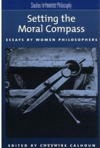 Setting the Moral Compass: Essays by Women Philosophers free download