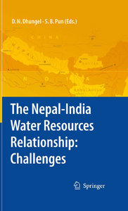 Dwarika Nath Dhungel - The Nepal-India Water Relationship: Challenges free download