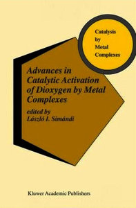 Advances in Catalytic Activation of Dioxygen by Metal Complexes free download