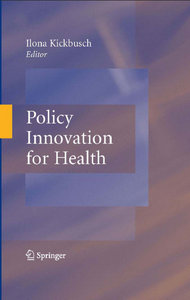 Ilona Kickbusch - Policy Innovation for Health free download