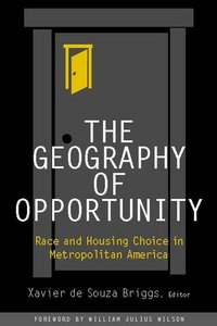 The Geography Of Opportunity: Race And Housing Choice In Metropolitan America free download