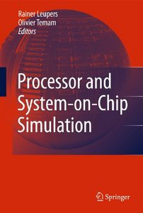 Processor and System-On-Chip Simulation, by Rainer Leupers free download