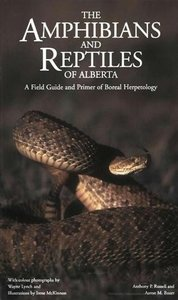 The Amphibians and Reptiles of Alberta: A Field Guide and Primer of Boreal Herpetology free download