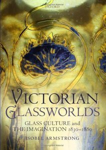 Victorian Glassworlds: Glass Culture and the Imagination 1830-1880 free download