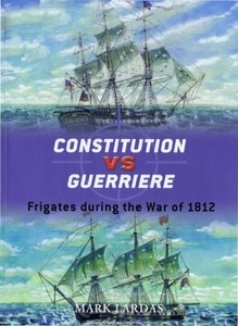 Constitution vs Guerriere: Frigates during the War of 1812 (Osprey Duel 19) free download