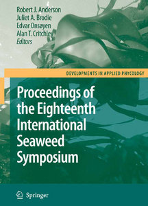 R. J. Anderson, J. A. Brodie, E. Onsøyen, A. T. Critchley - Proceedings of the Eighteenth International Seaweed Symposium free download