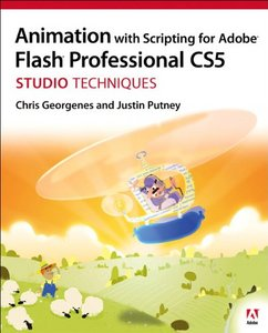 Animation with Scripting for Adobe Flash Professional CS5 Studio Techniques free download