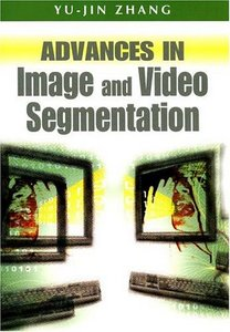 Advances in Image And Video Segmentation free download