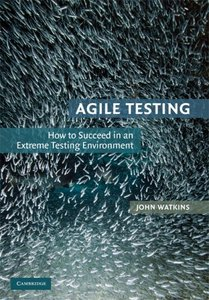 Agile Testing: How to Succeed in an Extreme Testing Environment free download