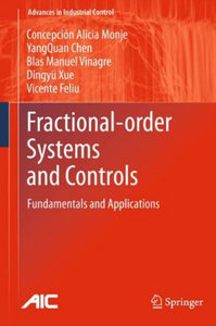 Fractional-order Systems and Controls: Fundamentals and Applications (Advances in Industrial Control) free download