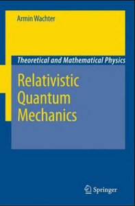 Relativistic Quantum Mechanics (Theoretical and Mathematical Physics) free download