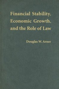 Financial Stability, Economic Growth, and the Role of Law free download
