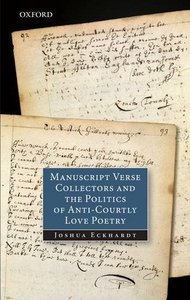 Manuscript Verse Collectors and the Politics of Anti-Courtly Love Poetry free download