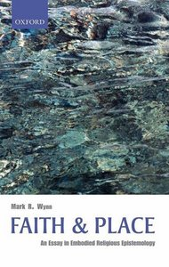 Faith and Place: An Essay in Embodied Religious Epistemology free download