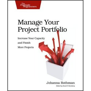 Johanna Rothman -  Manage Your Project Portfolio: Increase Your Capacity and Finish More Projects free download