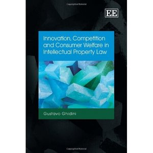 Innovation, Competition and Consumer Welfare in Intellectual Property Law free download
