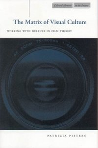 Pisters, The Matrix of Visual Culture: Working with Deleuze in Film Theory free download