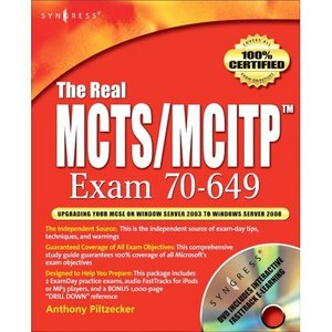 The Real MCTS/MCITP Exam 70-649 Prep Kit: Independent and Complete Self-Paced Solutions free download