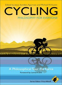 Cycling - Philosophy for Everyone: A Philosophical Tour de Force free download