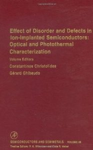 Effect of Disorder and Defects in Ion-Implanted Semiconductors: Optical and Photothermal Characterization, Volume 46 free download