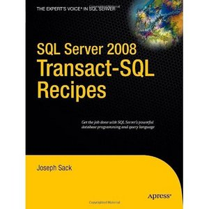 SQL Server 2008 Transact-SQL Recipes: A Problem-Solution Approach free download