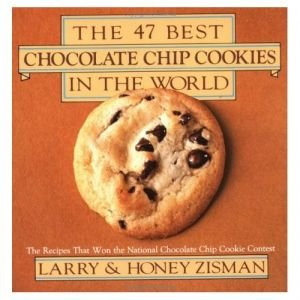 The 47 Best Chocolate Chip Cookies in the World: The Recipes That Won the National Chocolate Chip Cookie Contest free download