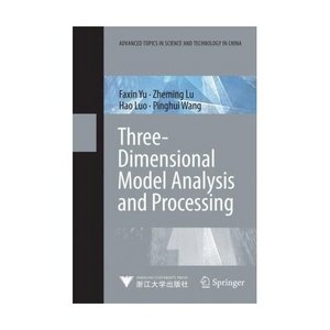 Three-Dimensional Model Analysis and Processing (Advanced Topics in Science and Technology in China) free download
