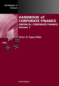 Handbook of Corporate Finance, Volume 1: Empirical Corporate Finance From North Holland free download
