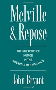 Melville and Repose: The Rhetoric of Humor in the American Renaissance free download