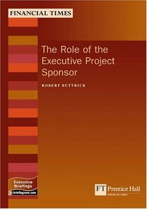 Role Of The Executive Project Sponsor (Management Briefings Executive Series) By Robert Buttrick free download