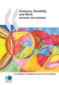 Sickness, Disability and Work: Breaking the Barriers: A Synthesis of Findings across OECD Countries free download