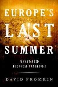 Europe's Last Summer: Who Started the Great War in 1914? free download
