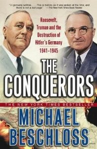The Conquerors: Roosevelt, Truman and the Destruction of Hitler's Germany, 1941-1945 free download