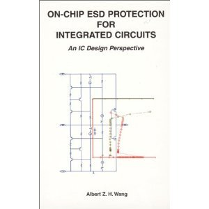 On-Chip ESD Protection for Integrated Circuits: An IC Design Perspective free download
