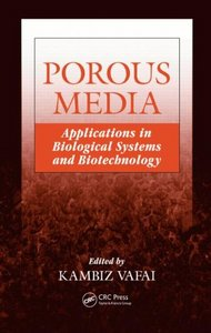 Porous Media: Applications in Biological Systems and Biotechnology free download