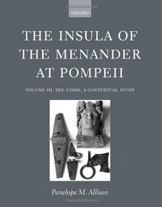The Insula of the Menander at Pompeii: Volume III: The Finds, a Contextual Study free download