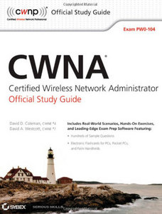 CWNA Certified Wireless Network Administrator Official Study Guide: Exam PW0-104 (CWNP Official Study Guides) free download