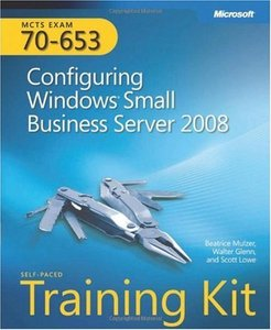 MCTS Self-Paced Training Kit (Exam 70-653): Configuring Windows Small Business Server 2008 (Mcts Self Paced T/Kit 70-653) free download