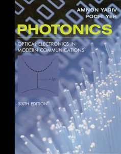 Photonics: Optical Electronics in Modern Communications, 6 Edition free download
