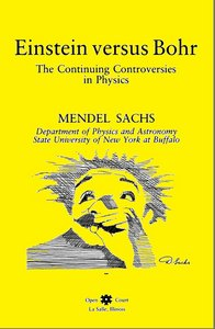 Einstein Versus Bohr: The Continuing Controversies in Physics free download